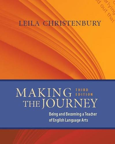 9780325008172: Making the Journey, Third Edition: Being and Becoming a Teacher of English Language Arts