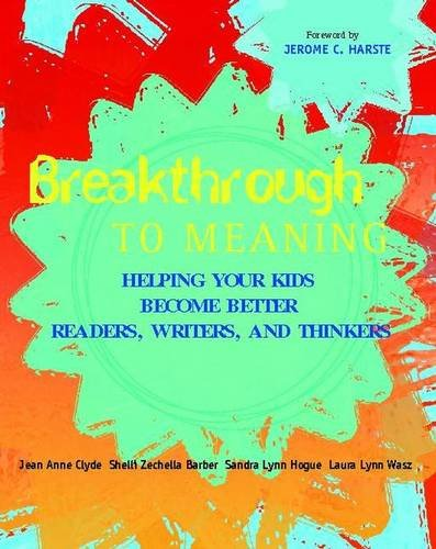 Breakthrough to Meaning : Helping Your Kids: Jean Anne Clyde;