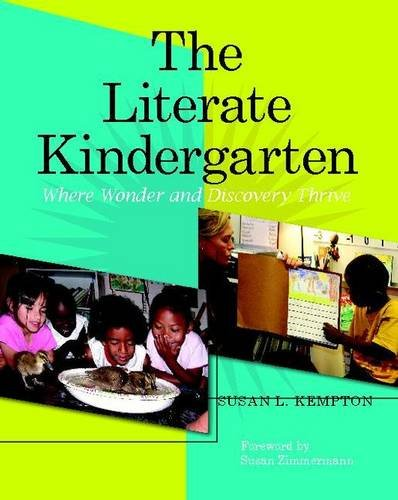 9780325008332: The Literate Kindergarten: Where Wonder and Discovery Thrive