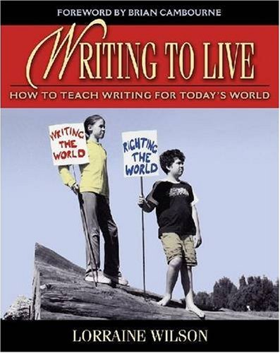 9780325008370: Writing to Live: How to Teach Writing for Today's World