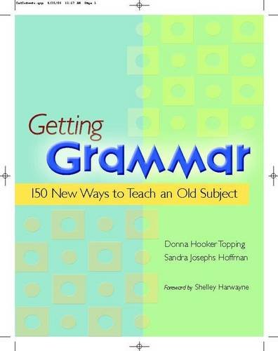 9780325009438: Getting Grammar: 150 New Ways to Teach an Old Subject