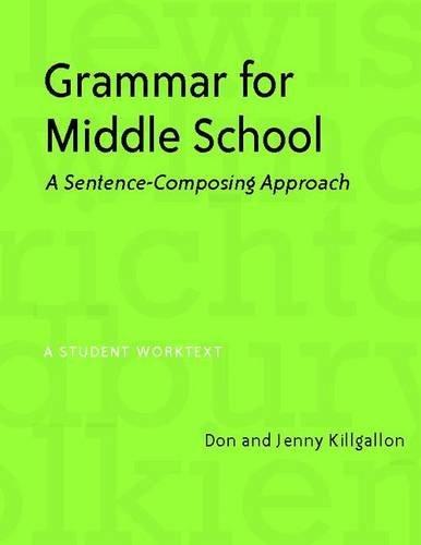 9780325009568: Grammar for Middle School: A Sentence-Composing Approach--A Student Worktext
