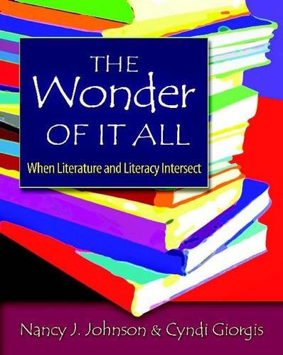 9780325009735: The Wonder of It All: When Literature and Literacy Intersect