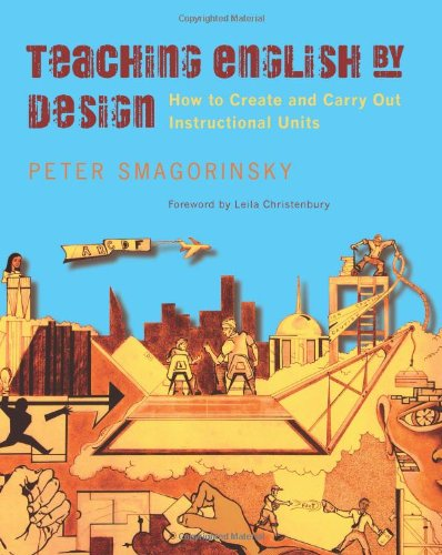 9780325009803: Teaching English by Design: How to Create and Carry Out Instructional Units