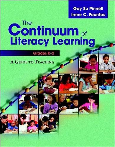 9780325010014: The Continuum of Literacy Learning, Grades K-2: A Guide to Teaching