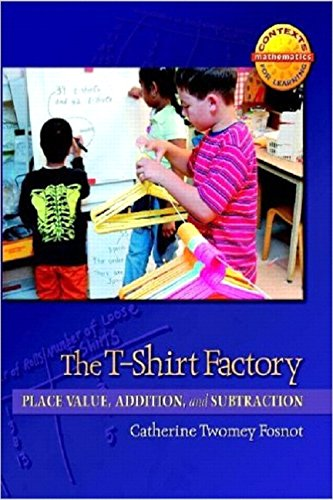9780325010120: The T-Shirt Factory: Place Value, Addition, and Subtraction (Contexts for Learning Mathematics, Grades K-3: Investigating Number Sense, Addition, and Subtraction)
