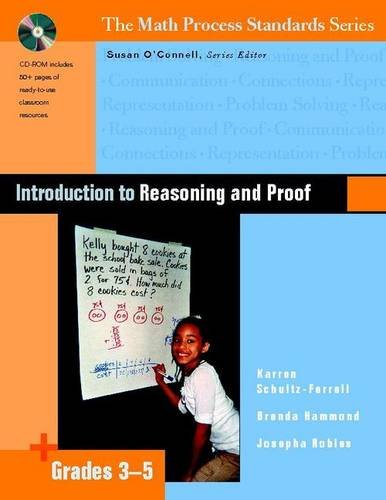 Introduction to Reasoning and Proof, Grades 3-5: O'Connell, Susan; Schultz-Ferrell,