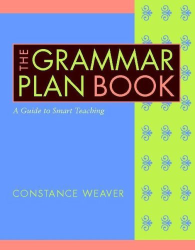 The grammar plan book a guide to smart teaching by weaver for Plan books