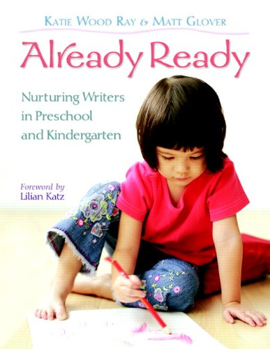 9780325010731: Already Ready: Nurturing Writers in Preschool and Kindergarten