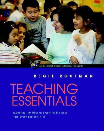 Teaching Essentials: Expecting the Most and Getting the Best from Every Learner, K-8: Routman, ...