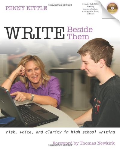 9780325010977: Write Beside Them: Risk, Voice, and Clarity in High School Writing