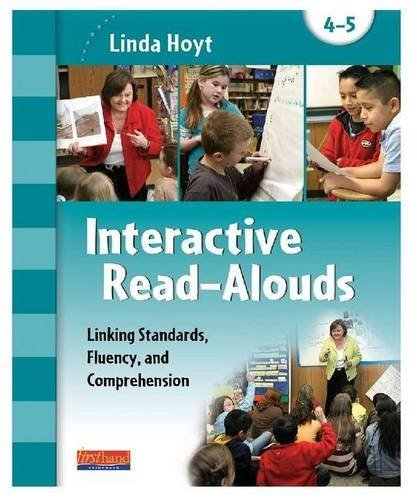 Interactive Read-Alouds: Linking Standards, Fluency, and Comprehension Grades 6-7: Linda Hoyt