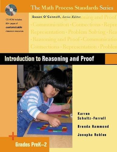 Introduction to Reasoning and Proof, Grades PreK-2: O'Connell, Susan; Schultz-Ferrell,