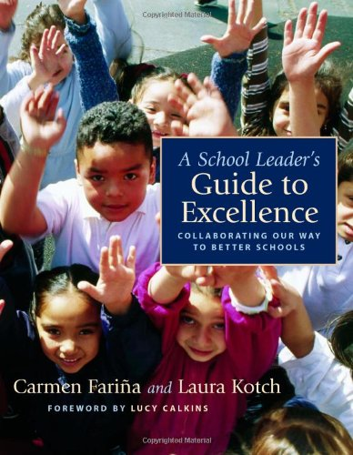 9780325011387: A School Leader's Guide to Excellence: Collaborating Our Way to Better Schools