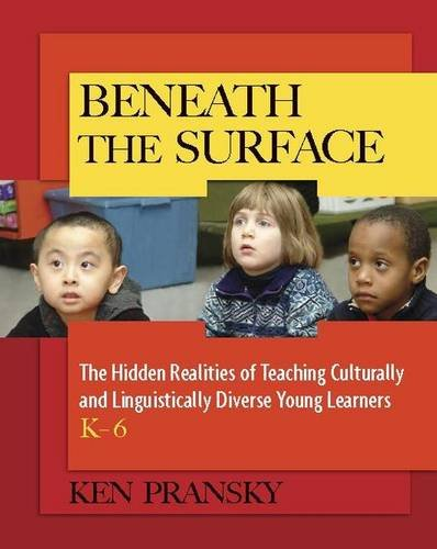 9780325012025: Beneath the Surface: The Hidden Realities of Teaching Culturally and Linguistically Diverse Young Learners, K-6