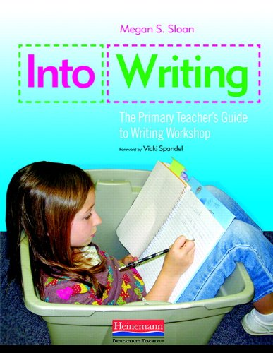 9780325012285: Into Writing: The Primary Teacher's Guide to Writing Workshop