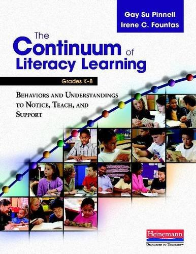 9780325012391: The Continuum of Literacy Learning, Grades K-8: A Guide to Teaching