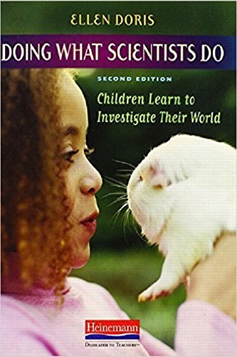 9780325012452: Doing What Scientists Do, Second Edition: Children Learn to Investigate Their World