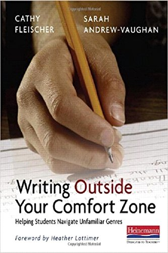 9780325012476: Writing Outside Your Comfort Zone: Helping Students Navigate Unfamiliar Genres