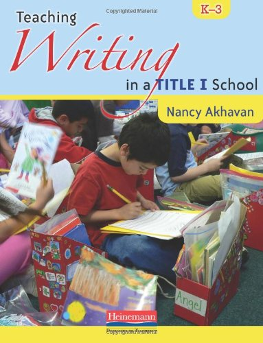 9780325013886: Teaching Writing in a Title I School, K-3