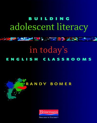 9780325013947: Building Adolescent Literacy in Today's English Classrooms