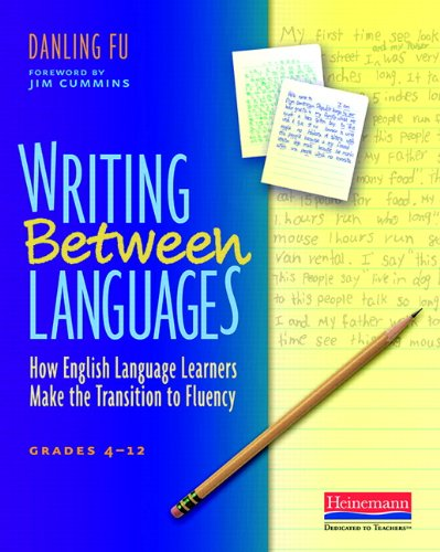9780325013954: Writing Between Languages: How English Language Learners Make the Transition to Fluency, Grades 4-12