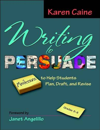 9780325017341: Writing to Persuade: Minilessons to Help Students Plan, Draft, and Revise, Grades 3-8