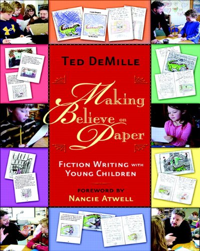 9780325017488: Making Believe on Paper: Fiction Writing with Young Children