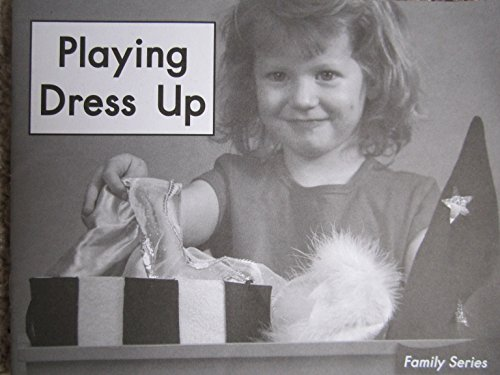Playing Dress Up (Fountas and Pinnell Leveled: Anna Keyes