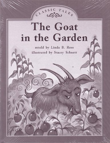 The Goat in the Garden; Classic Tales: Linda B. Ross