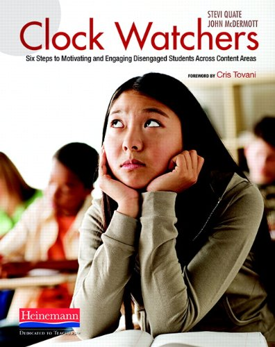 9780325021690: Clock Watchers: Six Steps to Motivating and Engaging Disengaged Students Across Content Areas