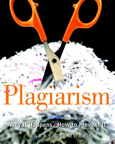 9780325022505: Plagiarism: Why It Happens and How to Prevent It