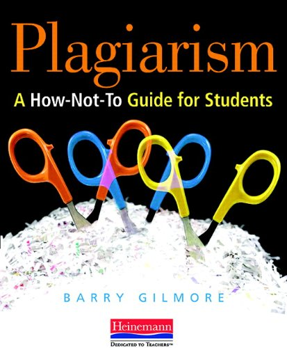 9780325026435: Plagiarism: A How-Not-to Guide for Students
