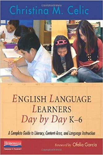 9780325026824: English Language Learners Day by Day, K-6: A Complete Guide to Literacy, Content-Area, and Language Instruction