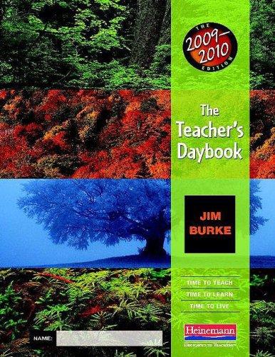 The Teacher's Daybook, 2009-2010 Edition: Time to Teach, Time to Learn, Time to Live (Teacher's Daybook: Time to Teach, Time to Learn, Time to Live) (0325026882) by Burke, Jim