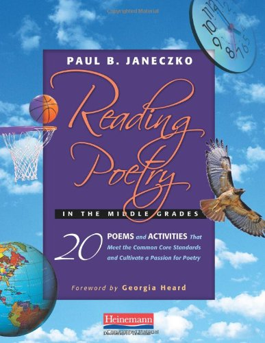 9780325027104: Reading Poetry in the Middle Grades: 20 Poems and Activities That Meet the Common Core Standards and Cultivate a Passion for Poetry