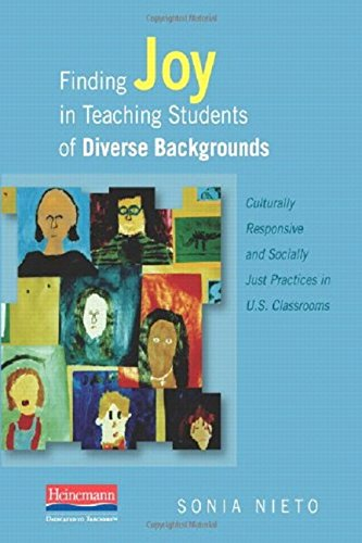 9780325027159: Finding Joy in Teaching Students of Diverse Backgrounds: Culturally Responsive and Socially Just Practices in U.S. Classrooms