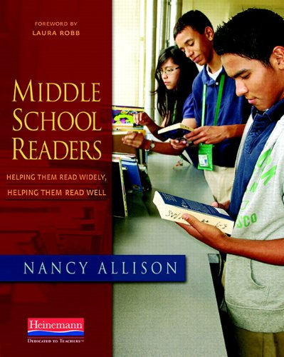 9780325028149: Middle School Readers: Helping Them Read Widely, Helping Them Read Well