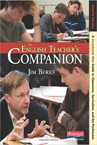 The English Teacher's Companion, Fourth Edition: A: Burke, Jim