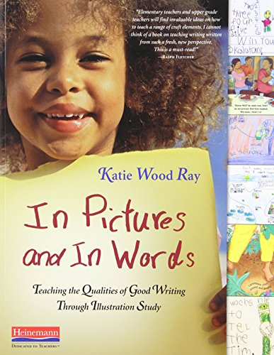 9780325028552: In Pictures and In Words: Teaching the Qualities of Good Writing Through Illustration Study