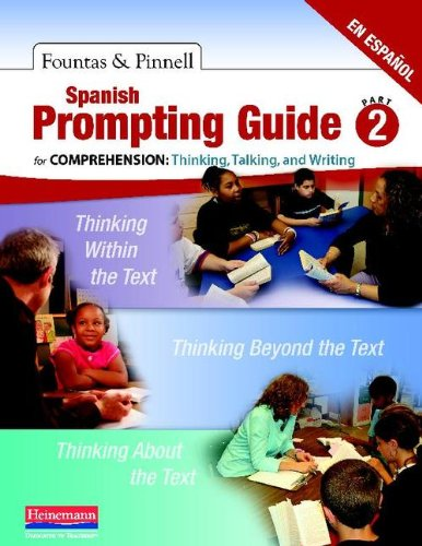 9780325028774: Spanish Prompting Guide, Part 2 for Comprehension: Thinking, Talking, and Writing