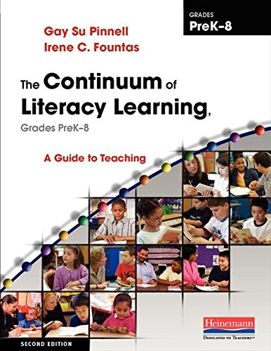 The Continuum of Literacy Learning, Grades PreK-8,: Fountas, Irene; Pinnell,