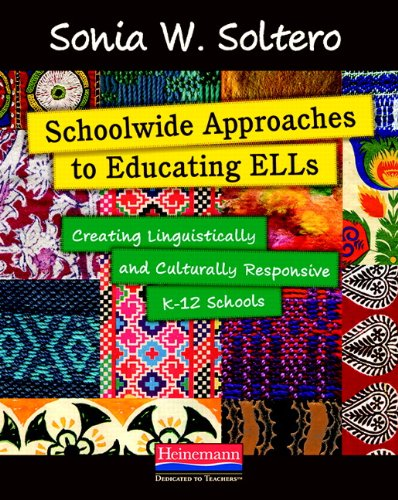 9780325029221: Schoolwide Approaches to Educating ELLs: Creating Linguistically and Culturally Responsive K-12 Schools
