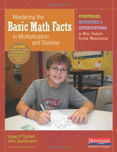 9780325029627: Mastering the Basic Math Facts in Multiplication and Division: Strategies, Activities & Interventions to Move Students Beyond Memorization