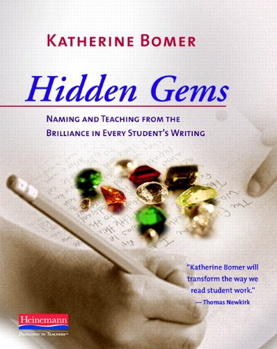 9780325029658: Hidden Gems: Naming and Teaching from the Brilliance in Every Student's Writing