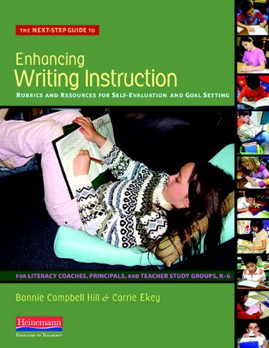 9780325030456: The Next-Step Guide to Enhancing Writing Instruction: Rubrics and Resources for Self-Evaluation and Goal Setting, for Literacy Coaches, Principals, an