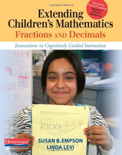 9780325030531: Extending Children's Mathematics: Fractions and Decimals: Innovations in Cognitively Guided Instruction