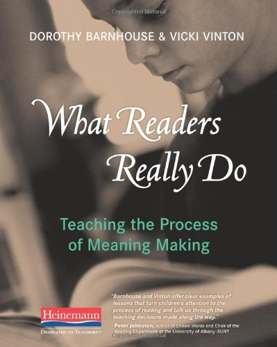 9780325030739: What Readers Really Do: Teaching the Process of Meaning Making