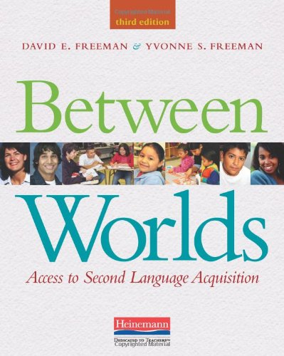 9780325030883: Between Worlds, Third Edition: Access to Second Language Acquisition
