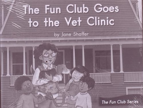 9780325032290: The Fun Club Goes to the Vet Clinic ; Leveled Literacy Intervention My Take-Home 6 Pak Books (Book 67 Level I, NonFiction) Green System, Grade 1 (The Fun Club Series)